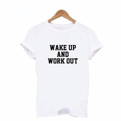 *Free Shipping* WAKE UP AND WORK OU..