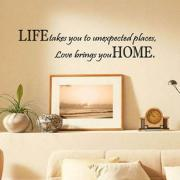 Wall Decal Quotes -   Life Takes You Unexpected Places Love Brings You HOME Saying Quote Home Decor Art Removable Vinyl Wall Sticker Decals HG-WS-0725