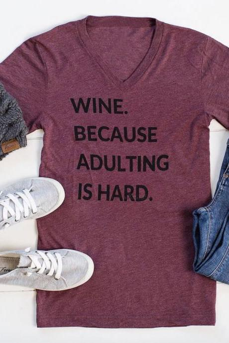 *Free Shipping* Wine Because Adulting Is Hard Letter Print T-Shirt Women 2018 Spring Summer Short Sleeve T shirt Harajuku Tee Femme Basic Tops 32848265267
